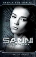Stefanie Scheurich: Sanni: Prequel zu Deceptive City