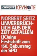 Norbert Seitz: Unverbrüchlich aus der Zeit gefallen