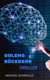 Golems Rückkehr - Thriller
