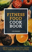 Luke Eisenberg: Fitness Food Cookbook ★★★★★