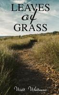 Walt Whitman: Leaves of Grass