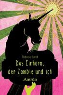 Michaela Harich: Das Einhorn, der Zombie und ich ★★★★