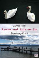 Günter Reiß: Roman und Julia am See: Starnberger See Krimi ★★★★★