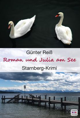 Roman und Julia am See: Starnberger See Krimi