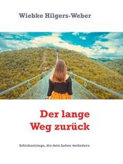 Der lange Weg zurück - Schicksalstage, die dein Leben verändern