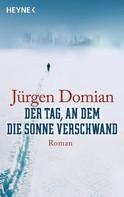 Jürgen Domian: Der Tag, an dem die Sonne verschwand ★★★★