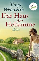 Das Haus der Hebamme - Roman