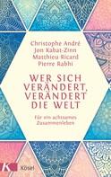 Matthieu Ricard: Wer sich verändert, verändert die Welt ★★★★