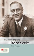 Alan Posener: Franklin Delano Roosevelt