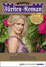 Fürsten-Roman - Folge 2502 - Eine bewundernswerte Frau