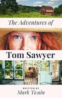 Mark Twain: Mark Twain's The Adventures of Tom Sawyer