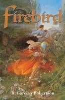R. Garcia y Robertson: Firebird