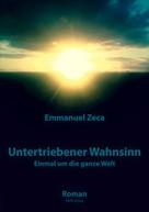 Emmanuel Zeca: Untertriebener Wahnsinn