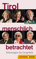 : Tirol menschlich betrachtet