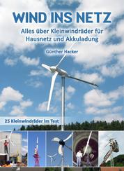 Wind ins Netz - Alles über Kleinwindräder für Hausnetz und Akkuladung