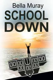 Schooldown - Unser Weg in die Freiheit