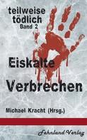 Michael Kracht: Eiskalte Verbrechen