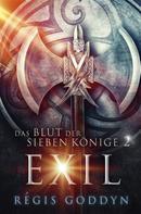 Régis Goddyn: Das Blut der sieben Könige 2: Exil ★★★★