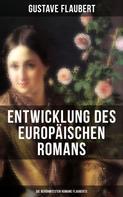 Gustave Flaubert: Entwicklung des europäischen Romans: Die berühmtesten Romane Flauberts