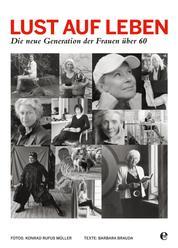 Lust auf Leben - Die neue Generation der Frauen über 60