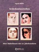 Ingrid Möller: Schicksalsnovellen über Malerinnen des zwanzigsten Jahrhunderts ★★★★