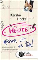 Kerstin Höckel: Heute müssen wir es tun ★★