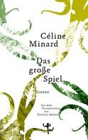 Céline Minard: Das große Spiel