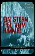 Hans Dominik: Ein Stern fiel vom Himmel (Science-Fiction-Roman) ★★★★
