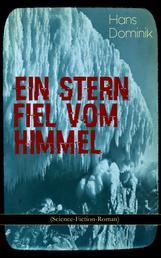 Ein Stern fiel vom Himmel (Science-Fiction-Roman) - Der Kampf um das Gold der Antarktis