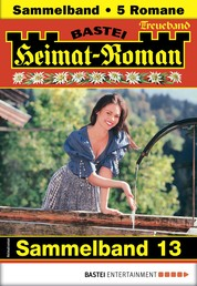 Heimat-Roman Treueband 13 - Sammelband - 5 Romane in einem Band