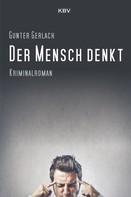 Gunter Gerlach: Der Mensch denkt ★★★★★