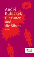 André Kubiczek: Die Guten und die Bösen ★★★★