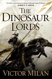 The Dinosaur Lords - A Novel