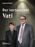Manfred Richter: Der vertauschte Vati