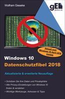 Wolfram Gieseke: Windows 10 Datenschutzfibel 2018 ★★★