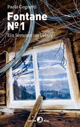 Fontane Numero 1 - Ein Sommer im Gebirge