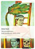 Dieter Pesch: Metamorphosen. Rolf Dettmann 1915-1992