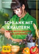 Melanie Wenzel: Schlank mit Kräutern ★★★★★