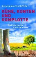 Gisela Garnschröder: Kühe, Konten und Komplotte ★★★★