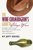 Jeff Siegel: The Wine Curmudgeon's Guide to Cheap Wine