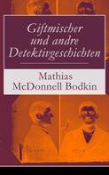 Mathias McDonnell Bodkin: Giftmischer und andre Detektivgeschichten