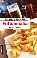 Bernhard Wucherer: Frittenmafia ★★★