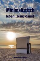 Vanessa Bauer: Minimalistisch leben...Raus damit ★★★★★