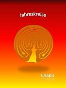 Crisalis .: Jahreskreise