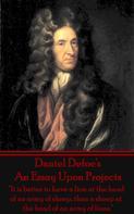 Daniel Defoe: An Essay Upon Projects