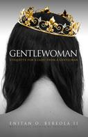 Enitan O. Bereola II: Gentlewoman ★★