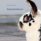 Christina Gerlach-Schweitzer: Kaninchenherzen ★★★★★