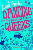 Jana Fuchs: Dancing Queens - Alle Wege führen nach Waterloo ★★★★