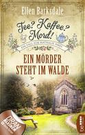 Ellen Barksdale: Tee? Kaffee? Mord! Ein Mörder steht im Walde ★★★★