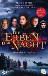 Die Erben der Nacht - Draculas Erwachen - Das Buch zum großen TV-Serienhighlight